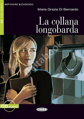 La collana longobarda + Audio CD