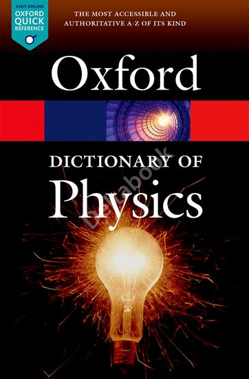 Oxford Dictionary of Physics (7th edition)